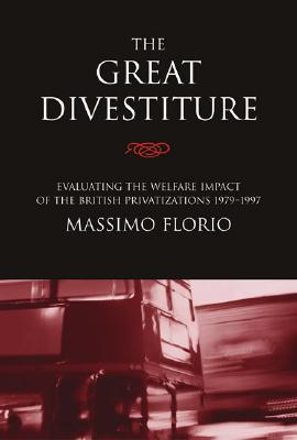 The Great Divestiture: Evaluating the Welfare Impact of the British Privatizations, 1979-1997