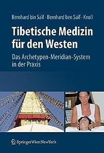 Tibetische Medizin Für Den Westen: Das Archetypen Meridian System In Der Praxis