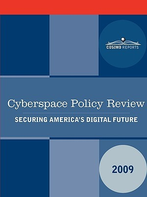 Cyberspace Policy Review: Securing America's Digital Future