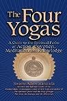 The Four Yogas by Swami Adiswarananda
