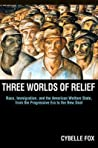 Three Worlds of Relief by Cybelle Fox