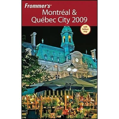 Frommers Montreal /& Quebec City 2009