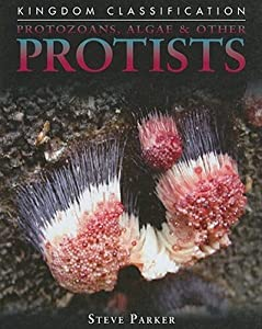 Protozoans, Algae & Other Protists