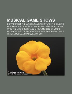 Musical Game Shows: Don't Forget the Lyrics!, Name That Tune, the Singing Bee, Karaoke Television, Spicks and Specks, Rockwiz, Face the Music
