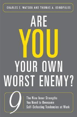 Are-You-Your-Own-Worst-Enemy-The-Nine-Inner-Strengths-You-Need-to-Overcome-Self-Defeating-Tendencies-at-Work