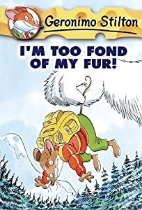 I'm Too Fond of My Fur! (Geronimo Stilton, #4)