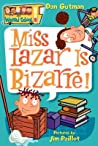 Miss Lazar Is Bizarre! by Dan Gutman