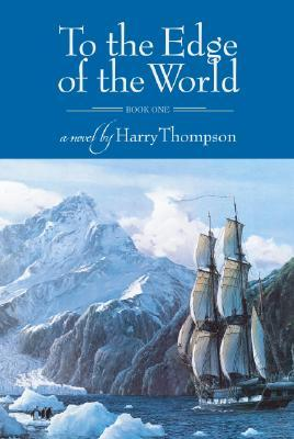 To the Edge of the World: Book I