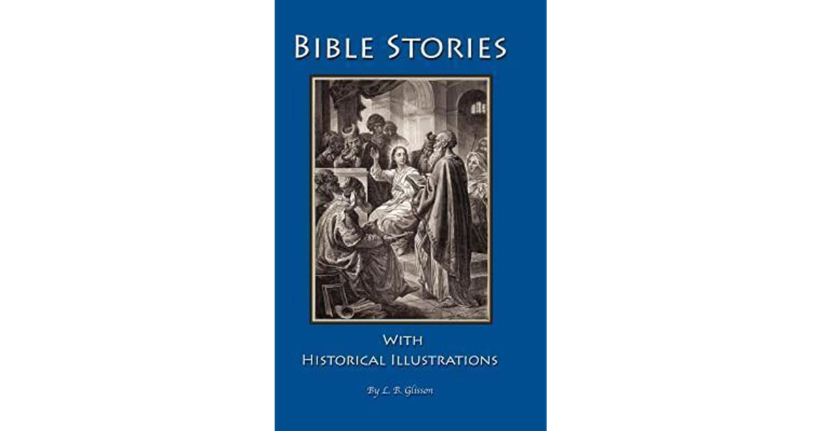 Bible Stories with Historical Illustrations by Larry Bryant