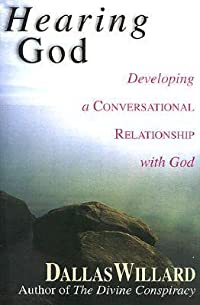 Hearing God: Developing a Conversational Relationship with God