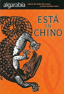 Esta en chino (Colleccion Algarabia) (Spanish Edition)