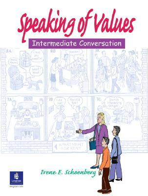 Speaking of Values: Intermediate Conversation, Second Edition (Student Book with Audio CD)