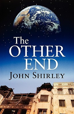 The Other End by John Shirley
