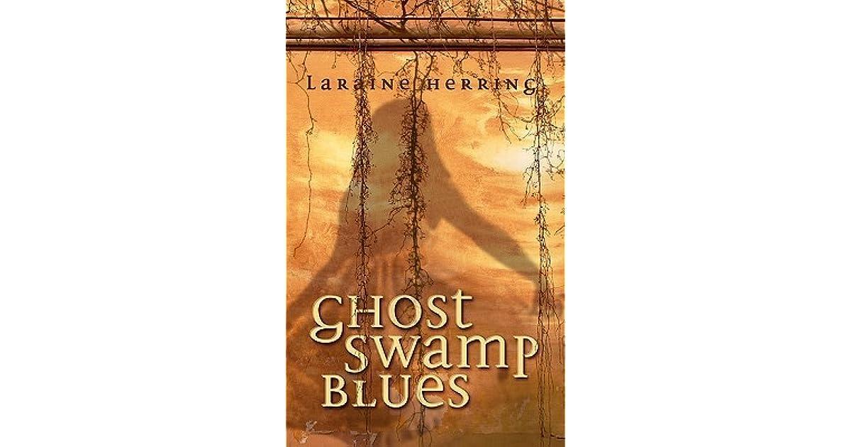 Ghost Swamp Blues By Laraine Herring