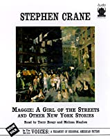 Maggie: A Girl Of The Streets And Other New York Stories