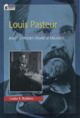Louis-Pasteur-and-the-Hidden-World-of-Microbes