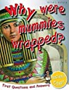 Why Were Mummies Wrapped? (Ancient Egypt: First Questions And Answers)