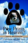 Paw Prints in Heaven? by James L. McClinton