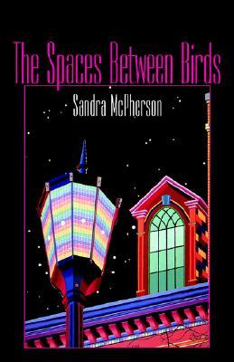 The Spaces Between Birds Motherdaughter Poems 1967 1995