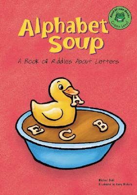 Alphabet Soup: A Book of Riddles about Letters