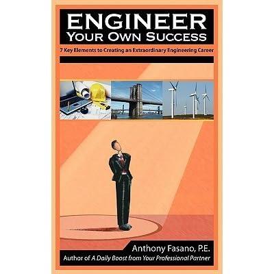7 Key Elements to Creating an Extraordinary Engineering Career