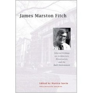 James Marston Fitch: Selected Writings on Architecture, Preservation, and the Built Environment