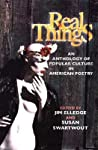 Real Things: An Anthology of Popular Culture in American Poetry