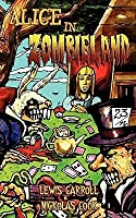 Alice in Zombieland: Lewis Carroll's 'Alice's Adventures in Wonderland' with Undead Madness