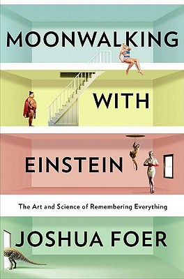 Moonwalking with Einstein by Joshua Foer