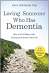 Loving Someone Who Has Dementia by Pauline G. Boss
