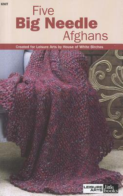 Five Big Needle Afghans (Leisure Arts #75139)
