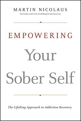 Empowering-Your-Sober-Self-The-LifeRing-Approach-to-Addiction-Recovery