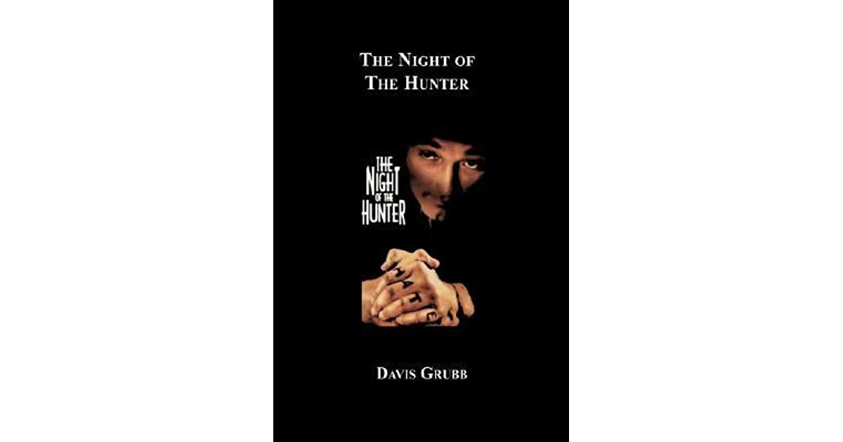 character analysis the preacher from davis grubbs the night of the hunter Based on a novel by david grubb, 1955's the night of the hunter is at its character actress, was cast of the hunter images of a villainous preacher who.