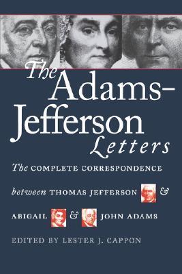 The Adams-Jefferson Letters by Lester J. Cappon