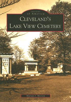 Cleveland's Lake View Cemetery (Images of America: Ohio)