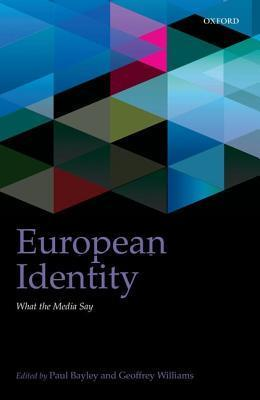 European Identity What the Media Say (IntUne Series)