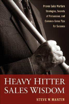 Heavy Hitter Sales Wisdom Prove - Stevw W Martin