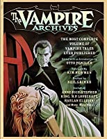 The Vampire Archives 1-3: The Most Complete Volume of Vampire Tales Ever Published