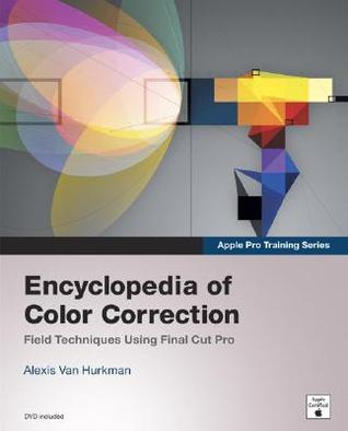 Encyclopedia of Color Correction: Field Techniques Using