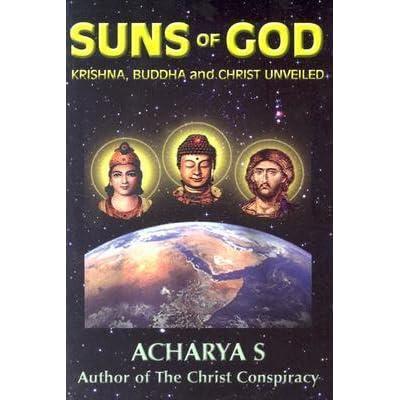 Suns Of God Krishna Buddha And Christ Unveiled By Dm Murdock
