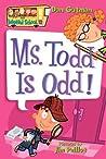 Ms. Todd Is Odd! (My Weird School, #12)