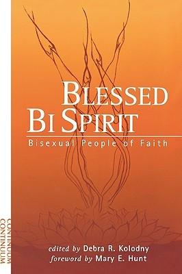 Blessed Bi Spirit: Bisexual People of Faith