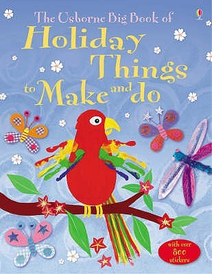 Holiday Things To Make And Do: The Osborne Big Book Of