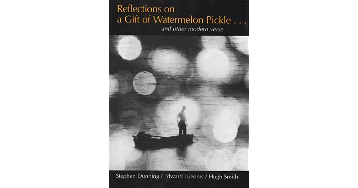 Reflections On A Gift Of Watermelon Pickle By Stephen Dunning