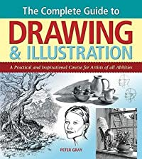 The Complete Guide To Drawing And Illustration: A Practical And Inspirational Course For Artists Of All Abilities