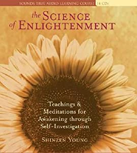 The Science of Enlightenment: Teachings and Meditations for Awakening Through Self-Investigation