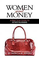 Women And Money A Practical Guide To Estate Planning