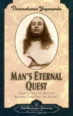 Paramahansa Yogananda MAN'S ETERNAL QUEST