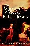 The Wisdom and Wit of Rabbi Jesus