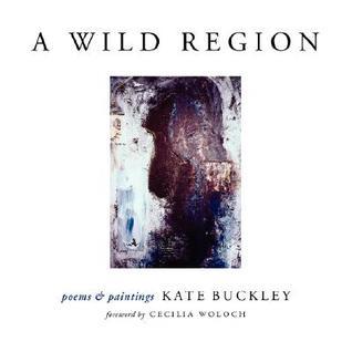 A Wild Region by Kate  Buckley